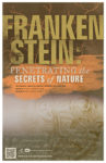 Frankenstein: Penetrating the Secrets of Nature exhibit poster
