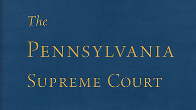 The Supreme Court of Pennsylvania: Life and Law in the Commonwealth,1684-2017