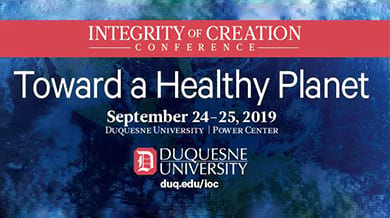 Integrity of Creation Conference: Towrrds a Healthy Planet
