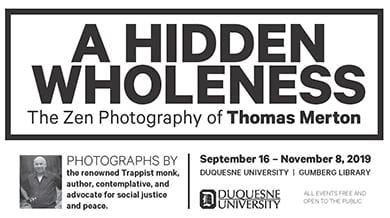 A Hidden Wholeness: Zen Photography of Thomas Merton