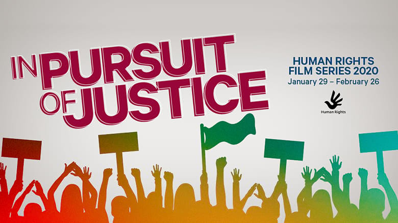 2020 Human Rights Film Series to Focus on 'In Pursuit of Justice'