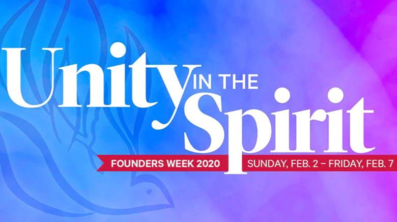 Unity in the Spirit: Founders Week 2020, Sunday, Feb. 2 - Friday, Feb. 7