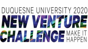 Duquesne University 2020 New Venture Challenge: Make It Happen