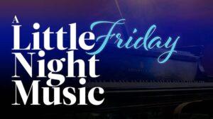 Little Friday Night Music