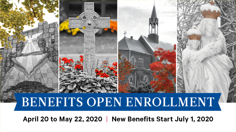 Benefits Open Enrollment: April 20 to May 22, 2020 | New Benefits Start July 1, 2020