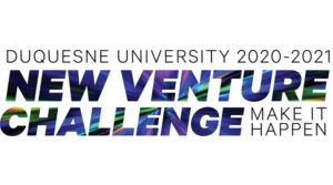 Duquesne University 2020 - New Venture Challenge: Make it Happen