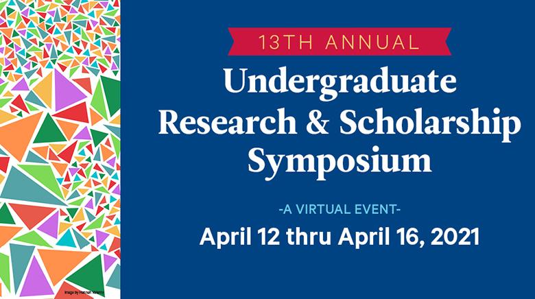Undergraduate esearch & Scholarship Symposium