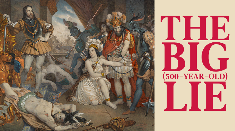 The Big (500-year old) Lie